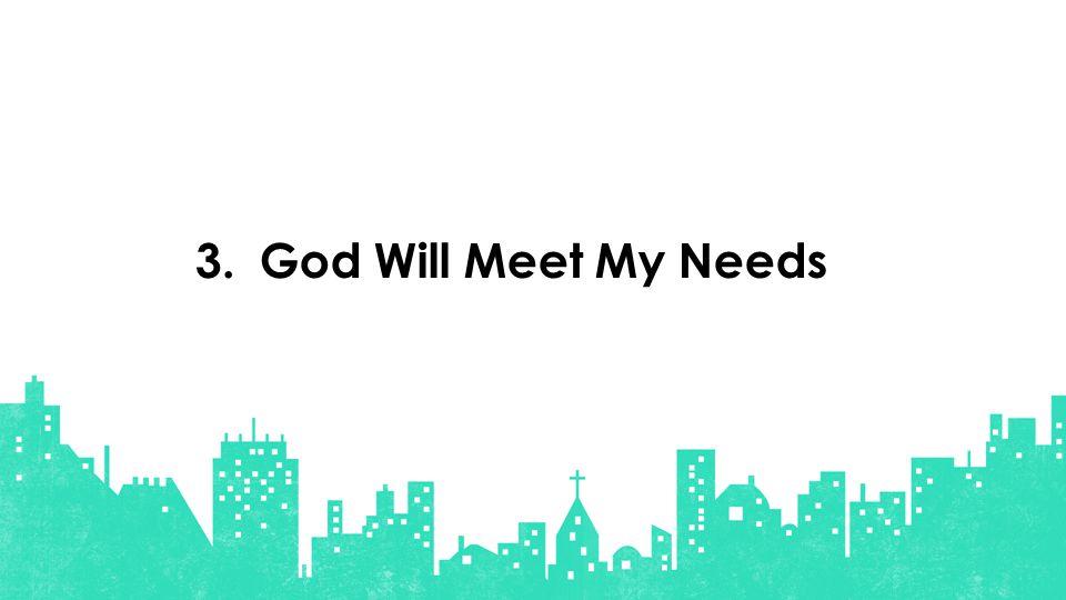 God Will Meet My Needs3.