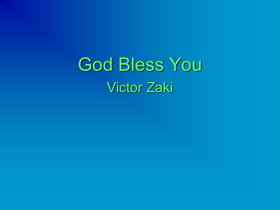 God Bless You Victor Zaki