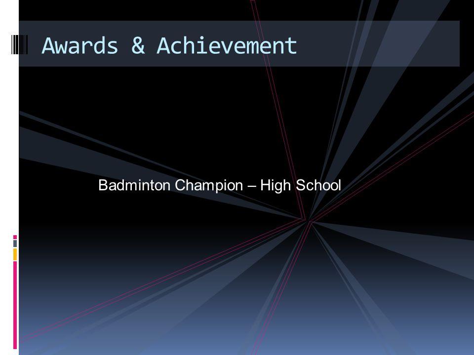 Badminton Champion – High School Awards & Achievement