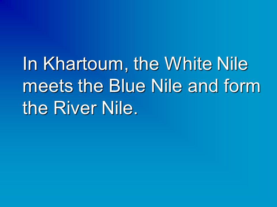 The triangle capital Khartoum Khartoum North Omdurman ________ White Nile ________Blue Nile ________River Nile