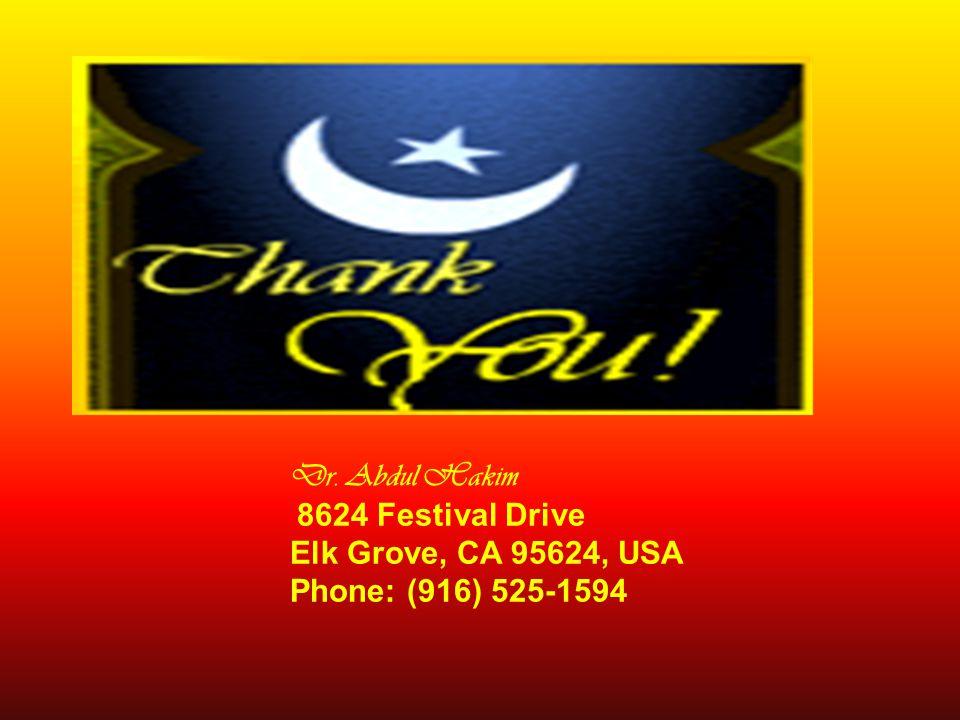 Dr. Abdul Hakim 8624 Festival Drive Elk Grove, CA 95624, USA Phone: (916) 525-1594