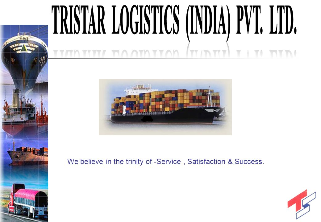 We believe in the trinity of -Service, Satisfaction & Success.