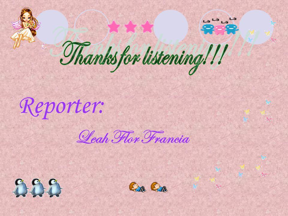 Reporter: Leah Flor Francia