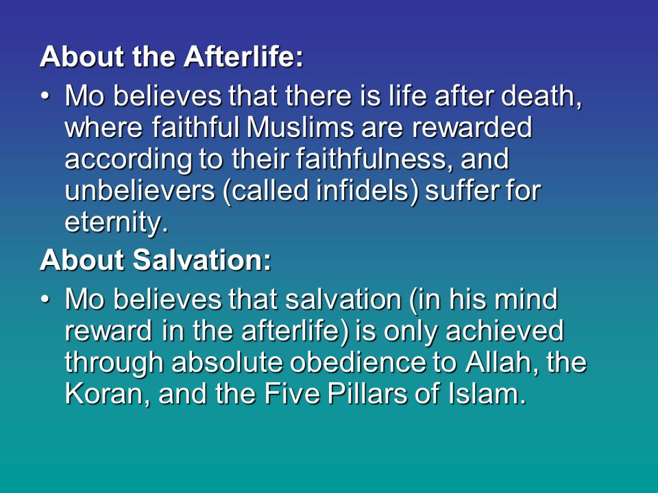 The Five Pillars of Islam Affirmation (Shahada) - Consistent recitation of and belief in the creed that there is no God but Allah, and Mohammed is his messenger. Affirmation (Shahada) - Consistent recitation of and belief in the creed that there is no God but Allah, and Mohammed is his messenger. Prayer (As-Salah) - Praying toward Mecca (their holy city) five times a day.Prayer (As-Salah) - Praying toward Mecca (their holy city) five times a day.