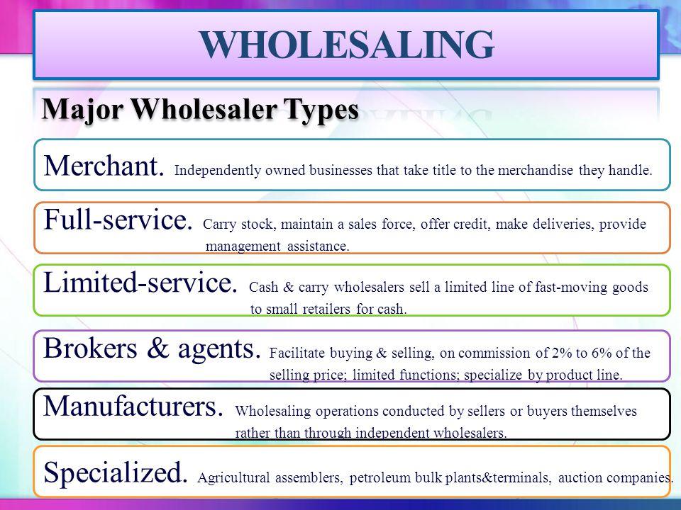Major Wholesaler Types Merchant.