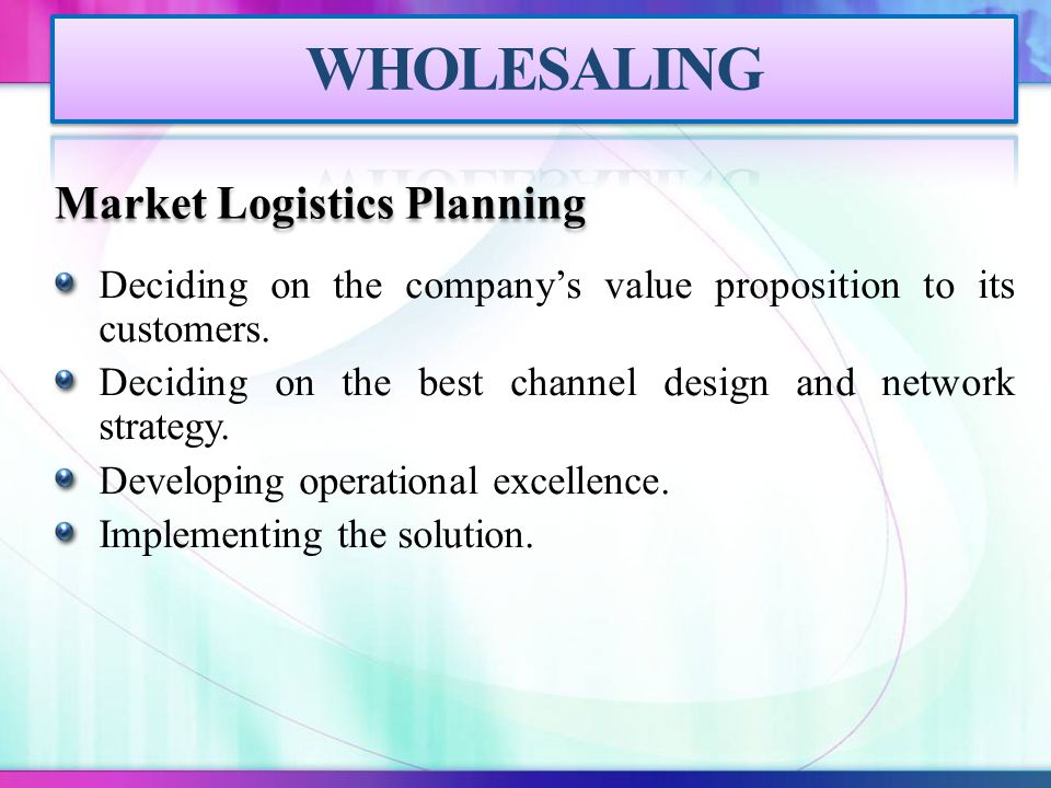 Deciding on the company's value proposition to its customers. Deciding on the best channel design and network strategy. Developing operational excelle