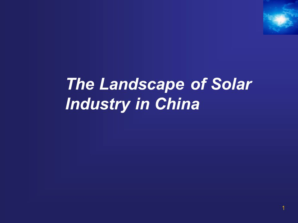 The Landscape of Solar Industry in China 1