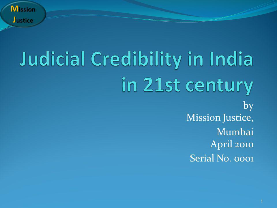 M ission J ustice by Mission Justice, Mumbai April 2010 Serial No. 0001 1