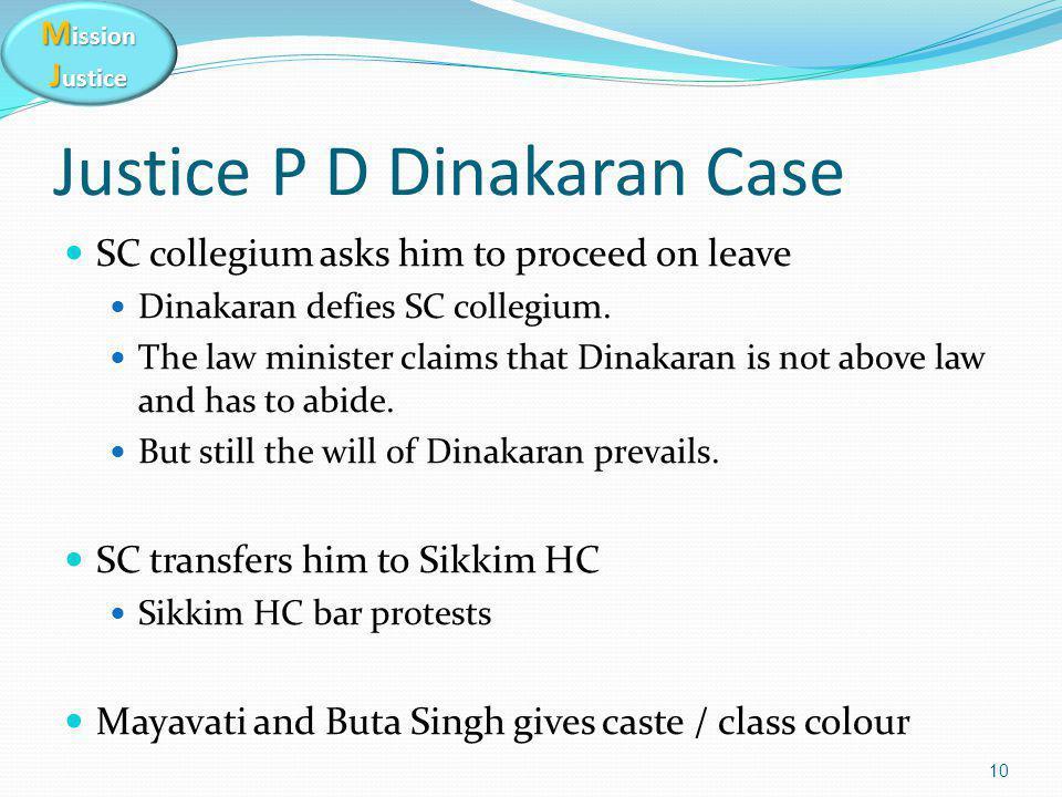 M ission J ustice Justice P D Dinakaran Case SC collegium asks him to proceed on leave Dinakaran defies SC collegium.