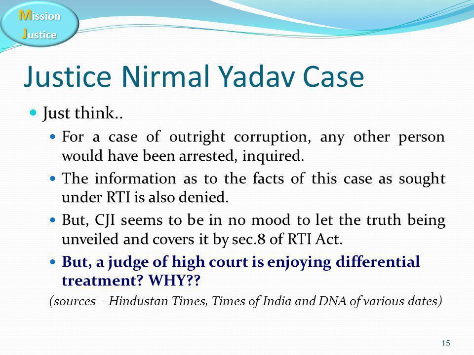 M ission J ustice Justice Nirmal Yadav Case Just think..