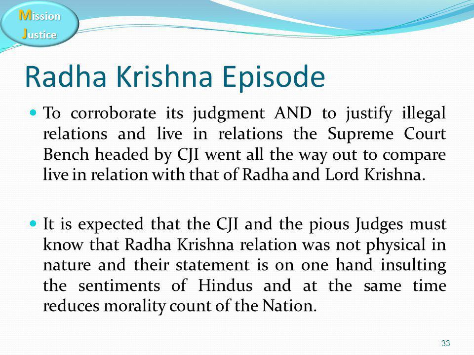 M ission J ustice Radha Krishna Episode To corroborate its judgment AND to justify illegal relations and live in relations the Supreme Court Bench headed by CJI went all the way out to compare live in relation with that of Radha and Lord Krishna.