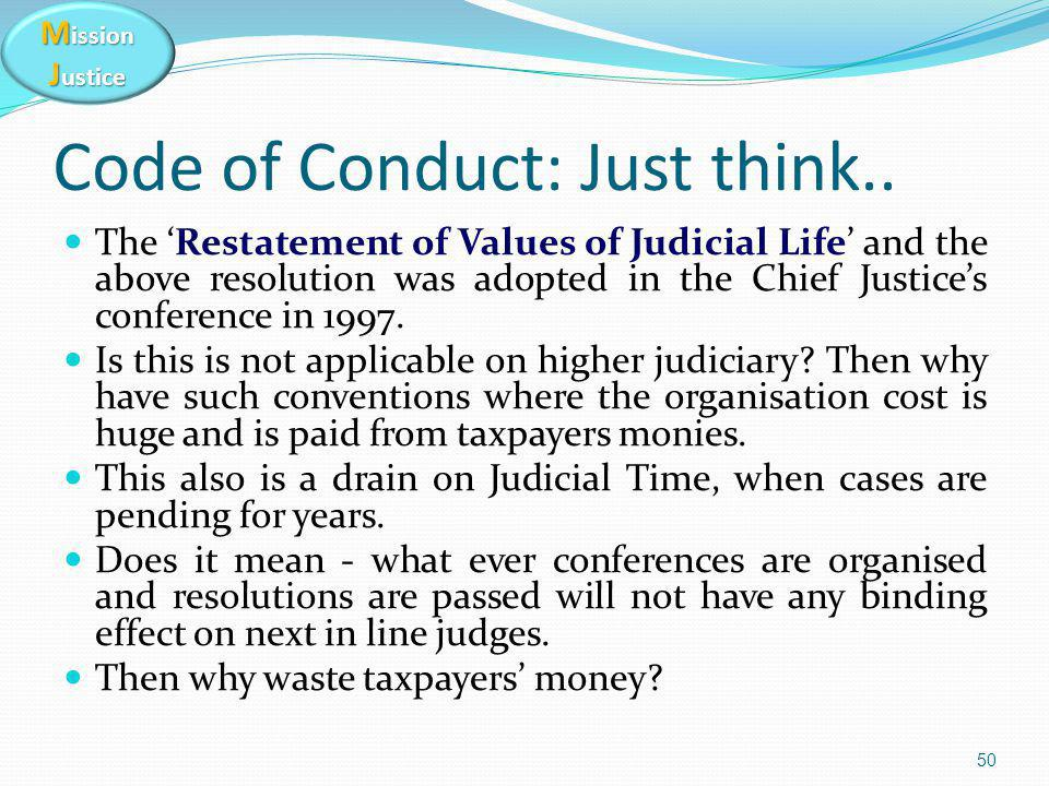 M ission J ustice Code of Conduct: Just think..