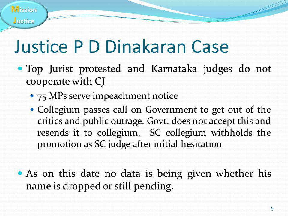 M ission J ustice Justice P D Dinakaran Case Top Jurist protested and Karnataka judges do not cooperate with CJ 75 MPs serve impeachment notice Colleg