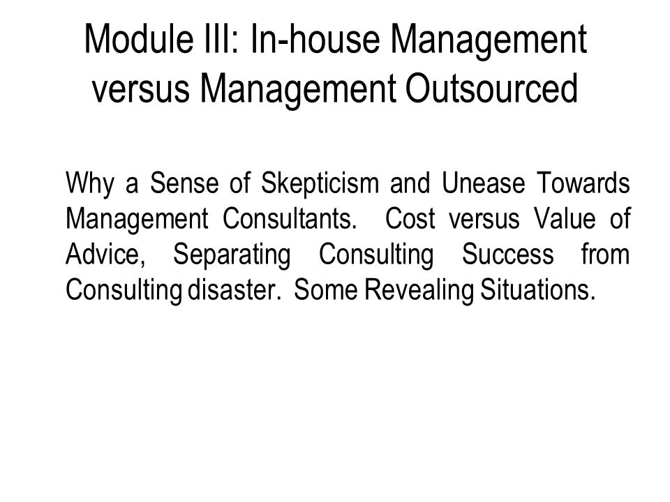 Module II:The Process of Management Consulting Consulting Proposals. Identification and Definition of Problem, Fact-Finding Leading to Solution Develo