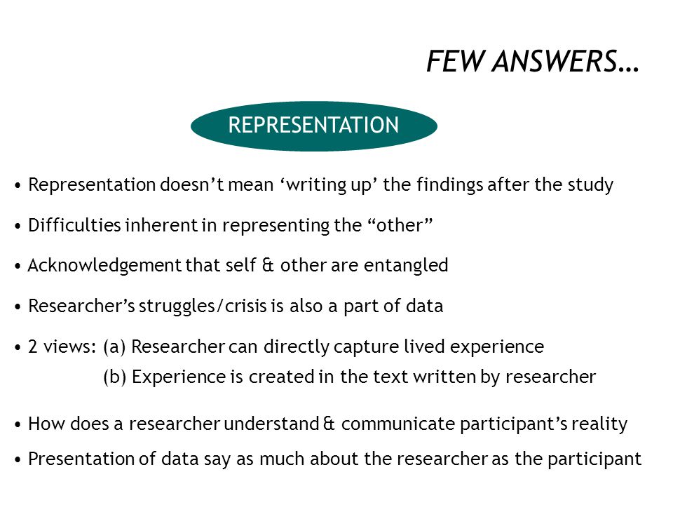 "FEW ANSWERS… ART OF REFLEXIVITY ""Disciplined self-reflection"" Making the process of data production & analysis explicit Experience of doing research i"