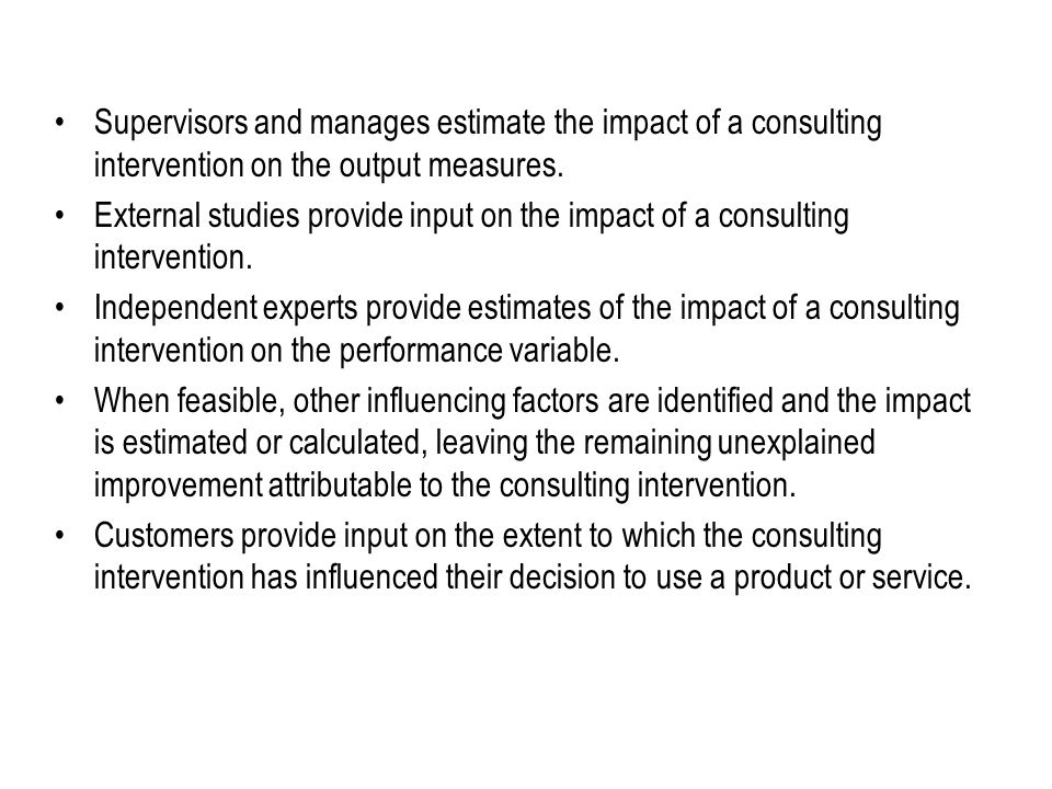 Methods for Isolating the Effects of Consulting A Pilot group with consulting is compared to a control group without consulting to isolate consulting