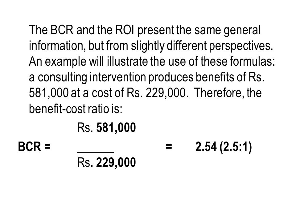 Net Consulting benefits ROI%=_________________X 100 Consulting Costs This is the same basic formula used in evaluating other investments where the ROI