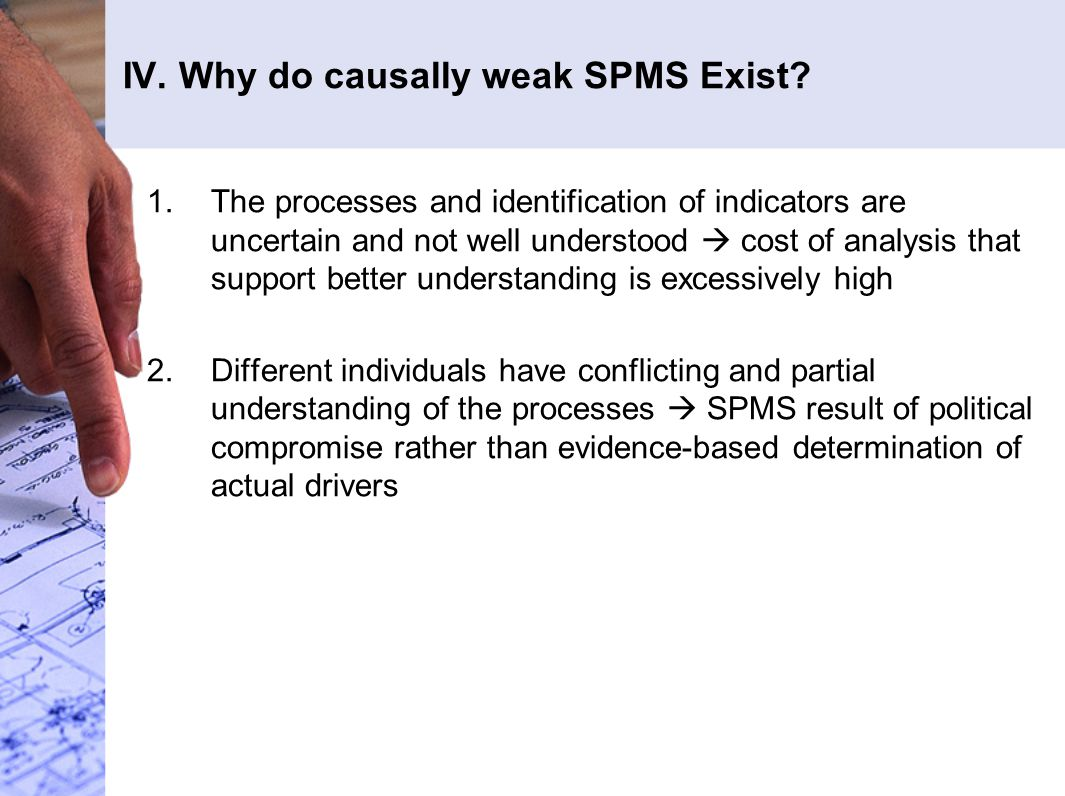 IV. Why do causally weak SPMS Exist.