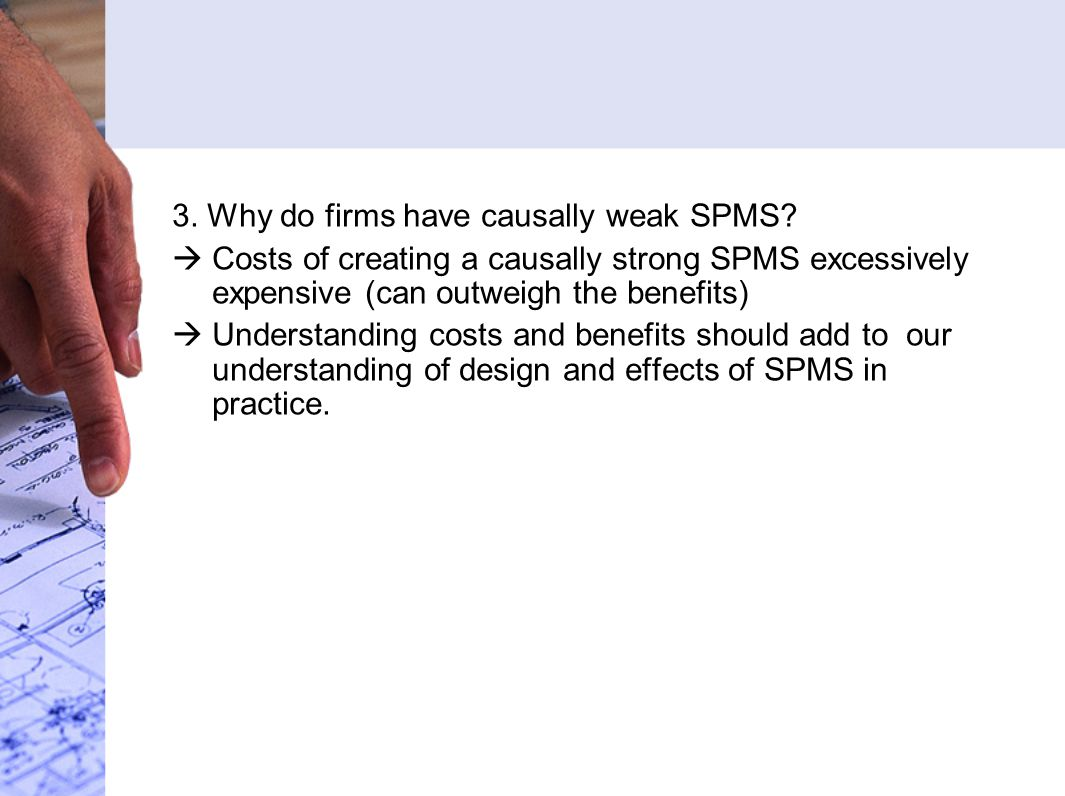 3. Why do firms have causally weak SPMS.