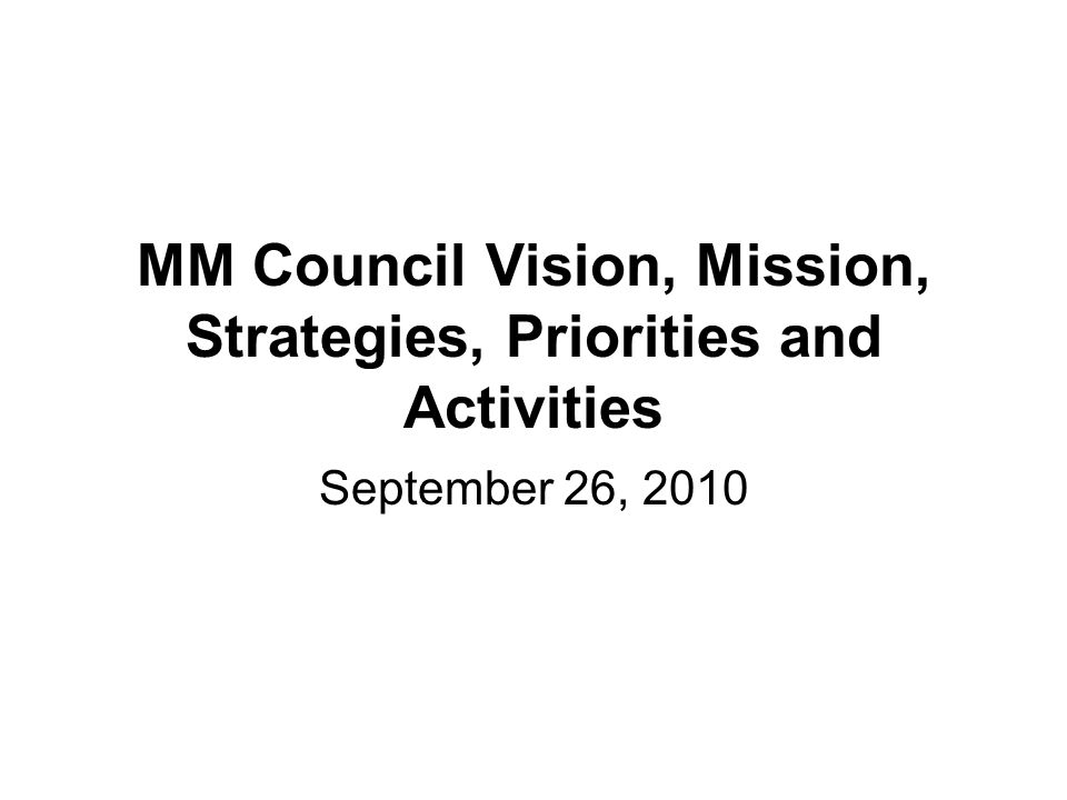 MM Council Vision, Mission, Strategies, Priorities and Activities September 26, 2010