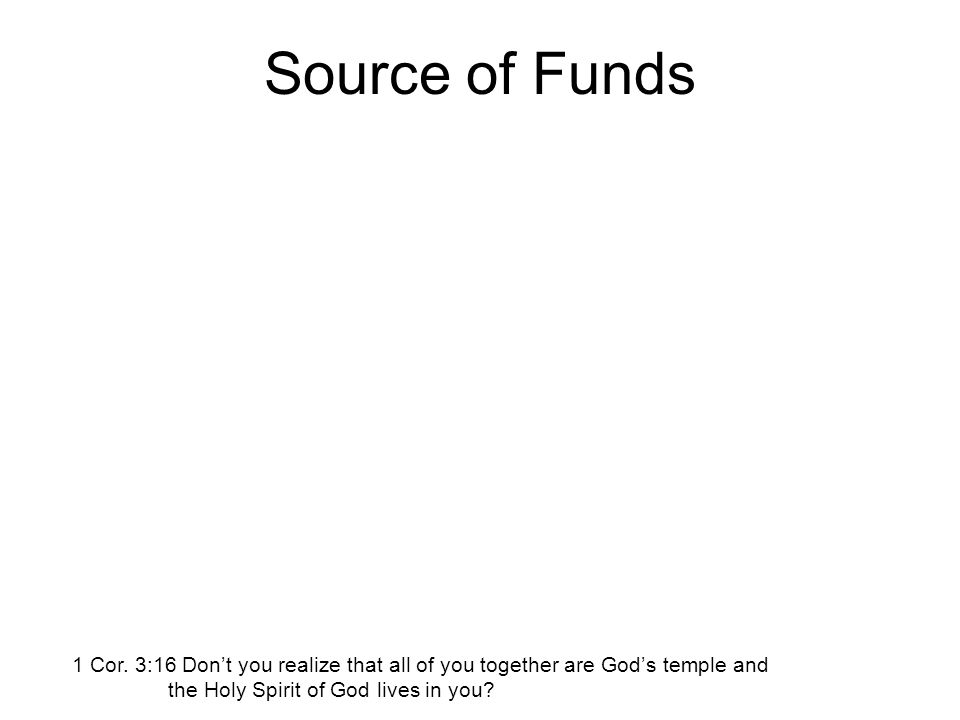 Source of Funds 1 Cor.