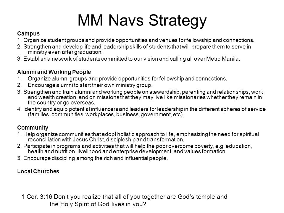 MM Navs Strategy Campus 1. Organize student groups and provide opportunities and venues for fellowship and connections. 2. Strengthen and develop life