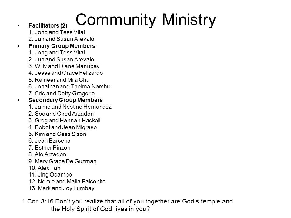 Community Ministry Facilitators (2) 1. Jong and Tess Vital 2. Jun and Susan Arevalo Primary Group Members 1. Jong and Tess Vital 2. Jun and Susan Arev