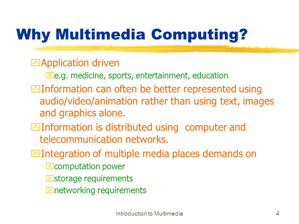 Introduction to Multimedia35 Audio Formats yAudio formats are characterized by four parameters xSample rate: Sampling frequency xEncoding: audio data representation  -law encoding corresponds to CCITT G.711 - standard for voice data in telephone companies in USA, Canada, Japan A-law encoding - used for telephony elsewhere.