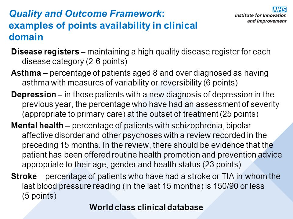 Quality and Outcome Framework: examples of points availability in clinical domain Disease registers – maintaining a high quality disease register for