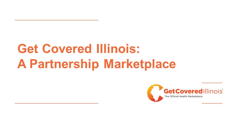Get Covered Illinois: A Partnership Marketplace