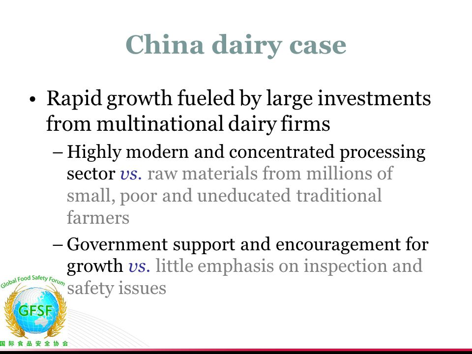 China dairy case Rapid growth fueled by large investments from multinational dairy firms –Highly modern and concentrated processing sector vs.
