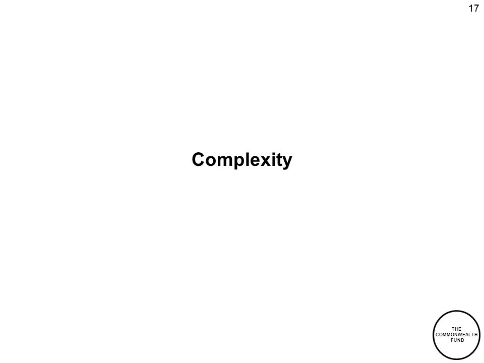 THE COMMONWEALTH FUND 17 Complexity