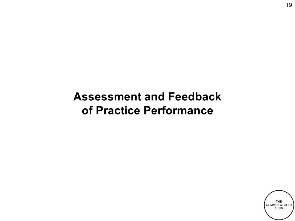 THE COMMONWEALTH FUND 19 Assessment and Feedback of Practice Performance