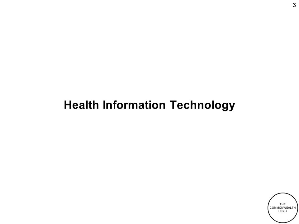 THE COMMONWEALTH FUND 3 Health Information Technology