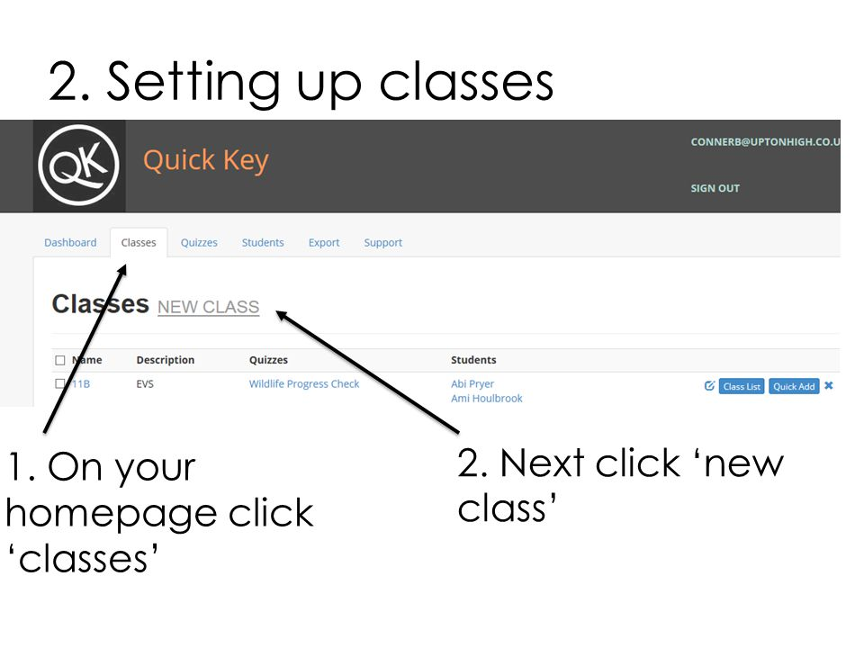 2. Setting up classes 1. On your homepage click 'classes' 2. Next click 'new class'