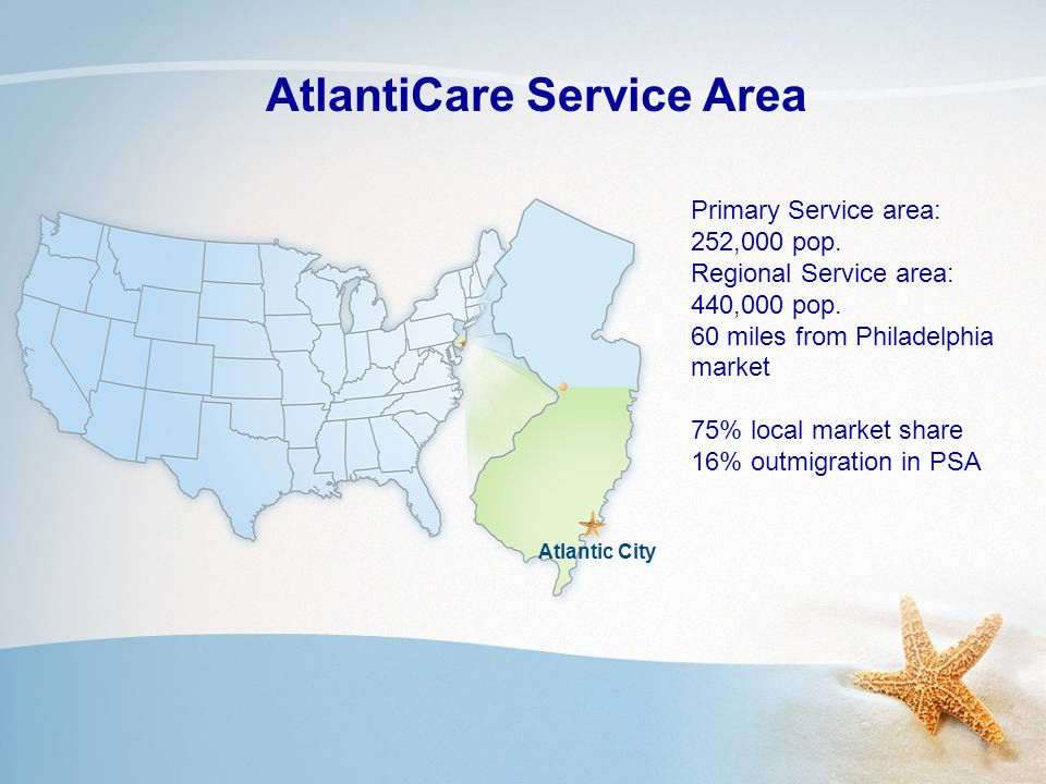 Atlantic City Primary Service area: 252,000 pop. Regional Service area: 440,000 pop.