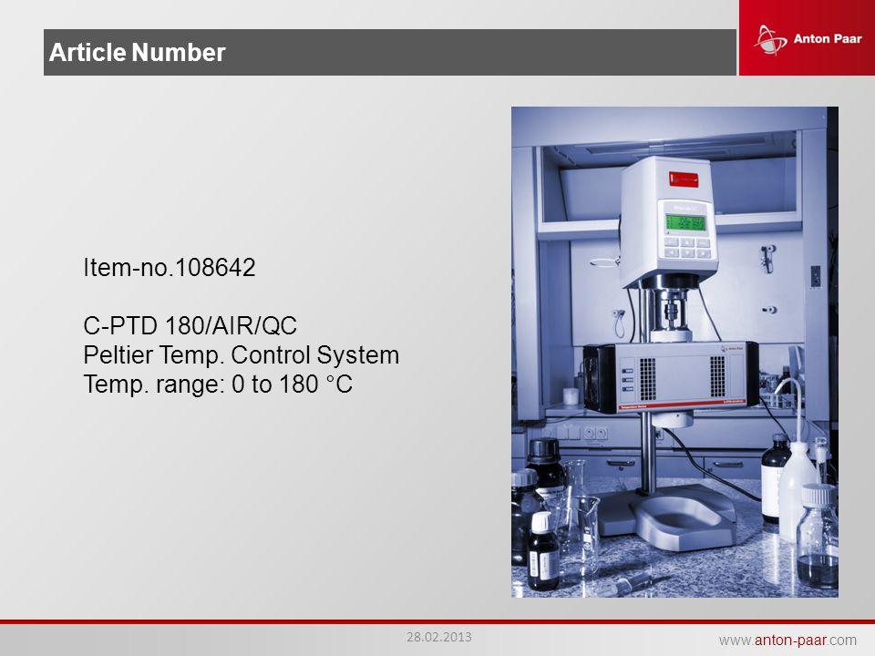 www.anton-paar.com Article Number Item-no.108642 C-PTD 180/AIR/QC Peltier Temp. Control System Temp. range: 0 to 180 °C 28.02.2013