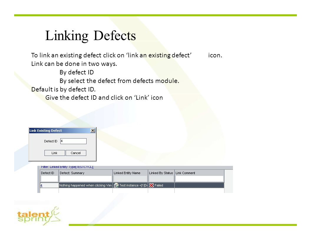 Linking Defects To link an existing defect click on 'link an existing defect' icon.