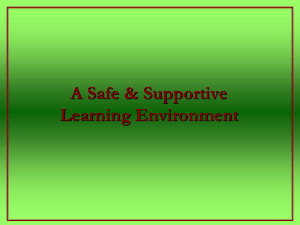 A Safe & Supportive Learning Environment