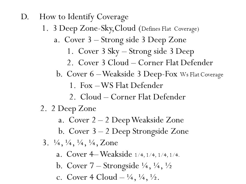 D. How to Identify Coverage 1. 3 Deep Zone-Sky,Cloud ( Defines Flat Coverage) a.