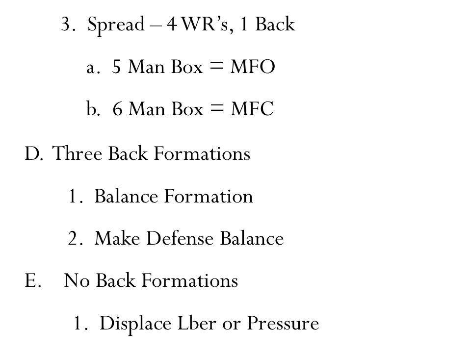 D. Three Back Formations 1. Balance Formation 2.