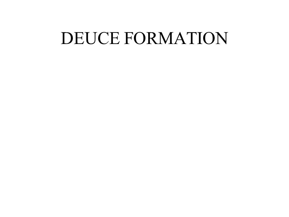 DEUCE FORMATION