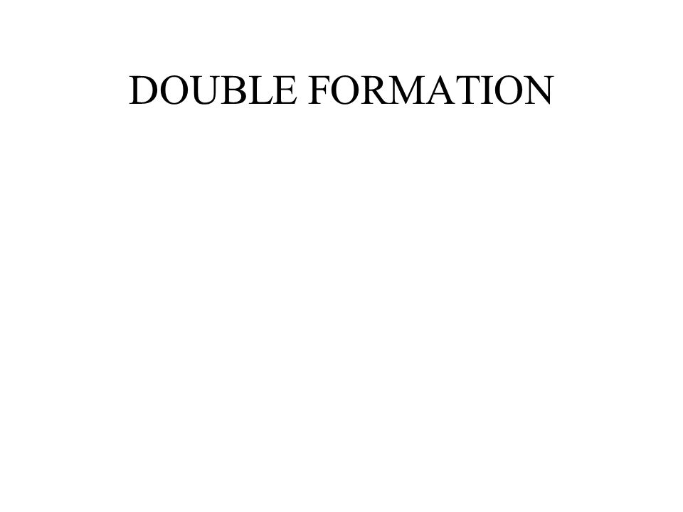 DOUBLE FORMATION