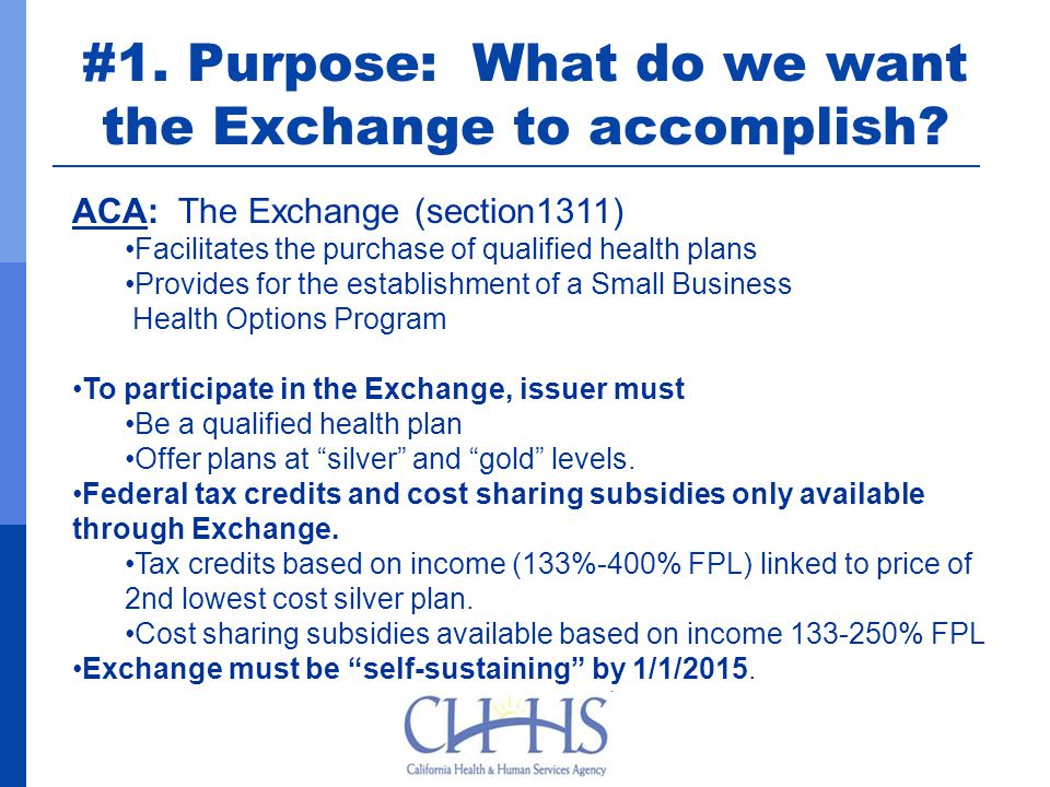#1. Purpose: What do we want the Exchange to accomplish.