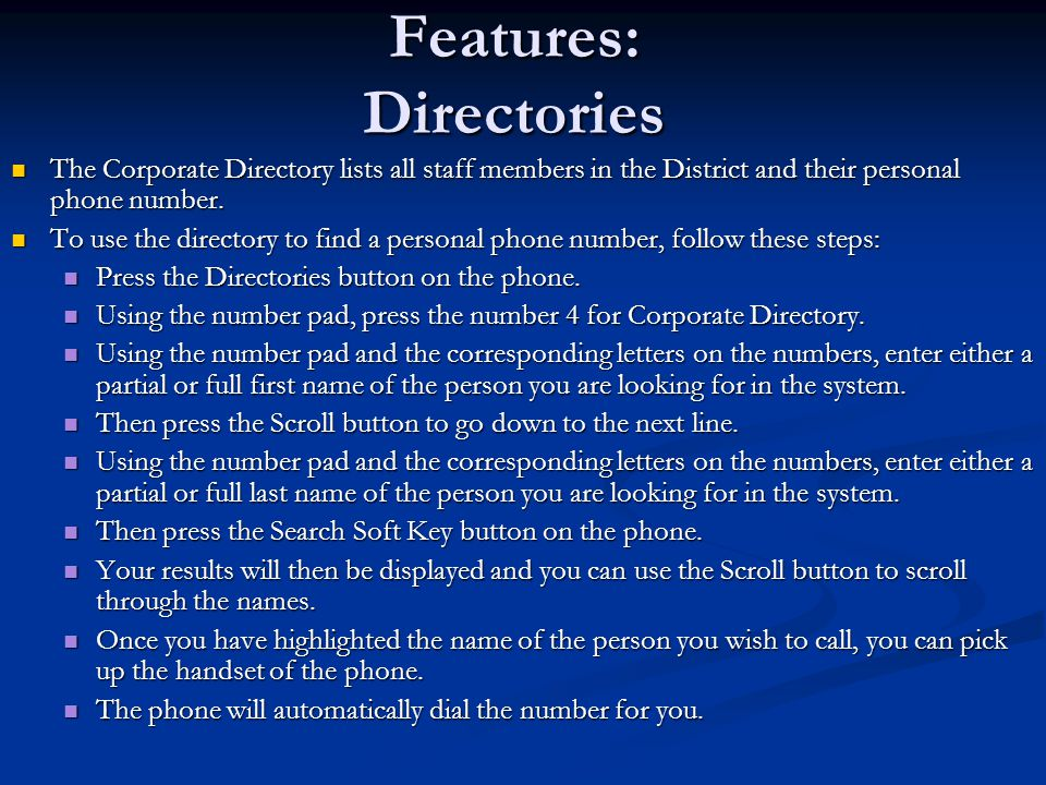 Features: Directories The Corporate Directory lists all staff members in the District and their personal phone number.