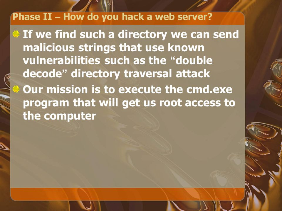 Phase II – How do you hack a web server.