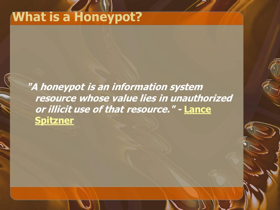What is a Honeypot.
