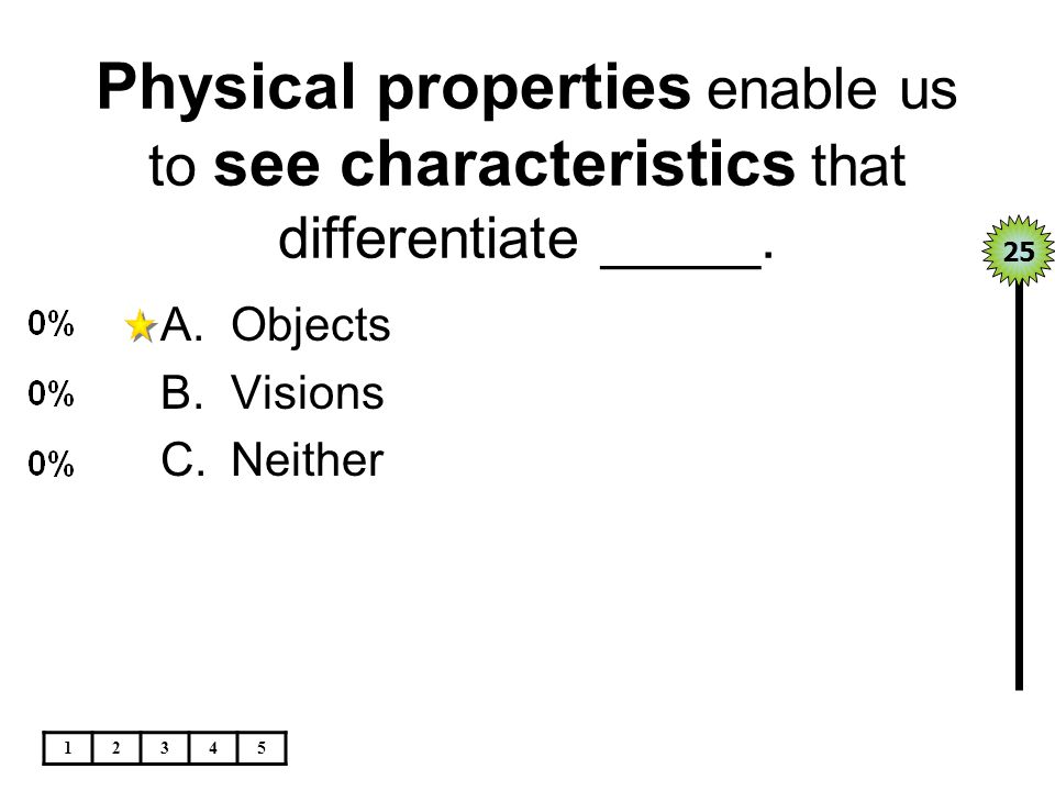 Physical properties enable us to see characteristics that differentiate _____.