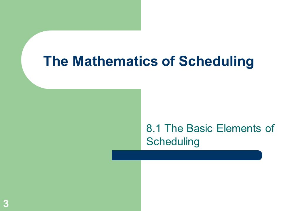 4 The Mathematics of Scheduling The Basic Elements of Scheduling The Processors.