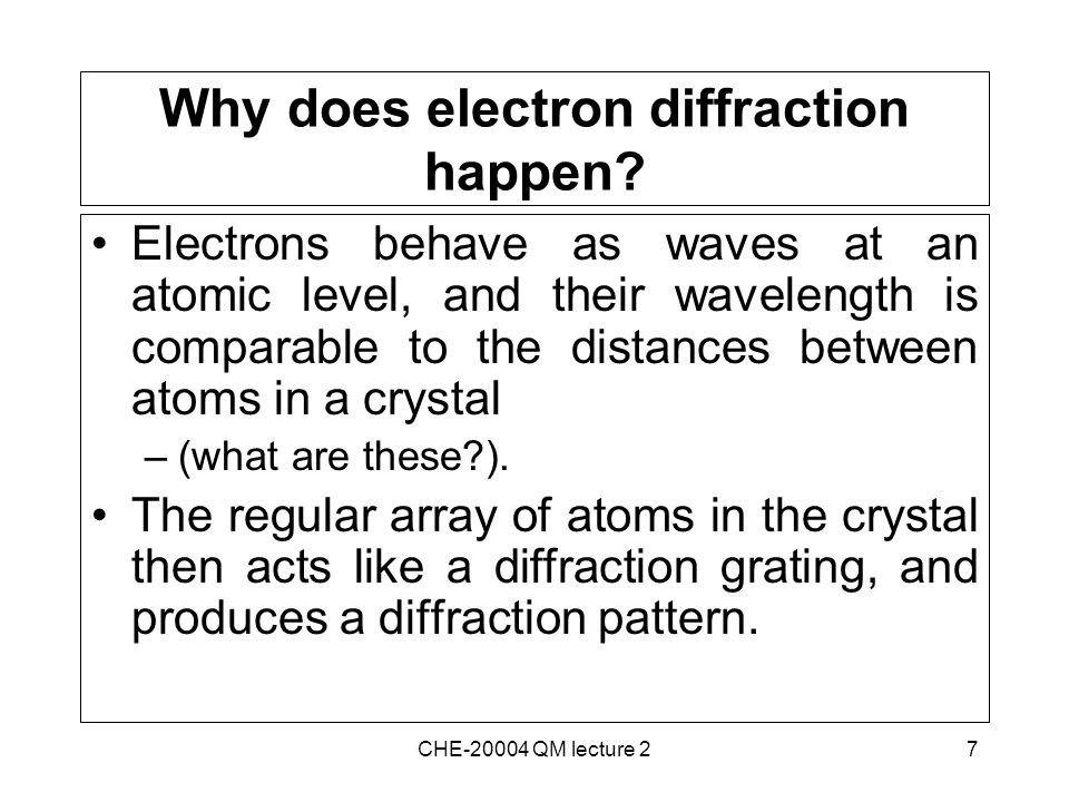 8 Electron Diffraction Experimental set-up CHE-20004 QM lecture 2
